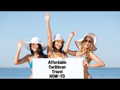 How to Travel to the Caribbean Affordably
