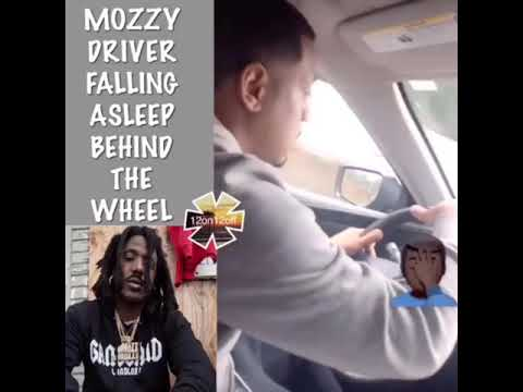 """MOZZY """" DRIVER CELLY RU FALLING ASLEEP BEHIND THE WHEEL ON THE FREEWAY """""""