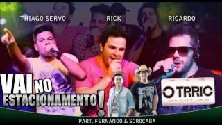 O Trrio Part. Fernando e Sorocaba - Vai No Estacionamento (LETRA) E (Download)