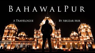 BAHAWALPUR | Safar-e-Mir | Pakistan Travelogue | Abuzar Mir