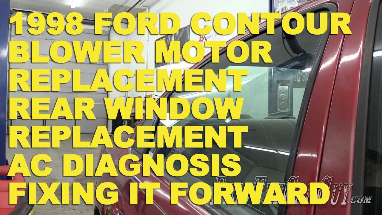 1998 Ford Contour Blower Motor Replacement Rear Window 96 Fuse Diagram Ac Diagnosis Fixing It Forward