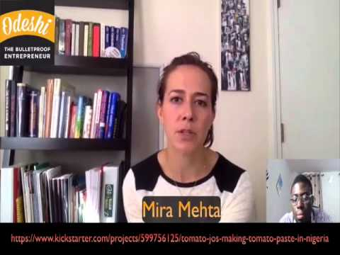 Tomato Jos: Kickstarting A Dream with Mira Mehta  part 1