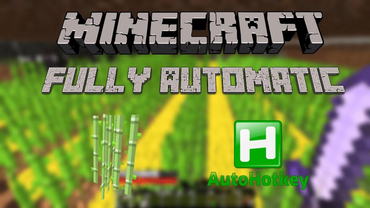 Minecraft - Sugarcane Farm Script - AUTOHOTKEY