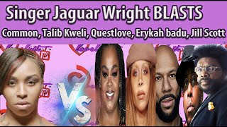 Singer Jaguar Wright BLASTS Common,Talib Kweli, Questlove,Erykah badu Jill Scott & WuTang #breakdown YouTube Videos