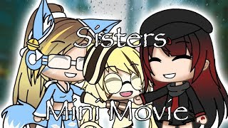 .+* Sisters *+. Gachaverse Mini Movie - Read desc.