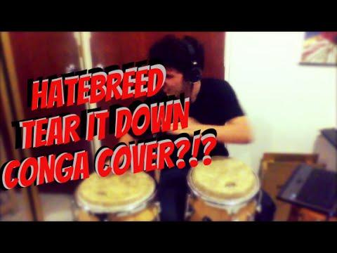 Hatebreed - Tear It Down Conga Cover?!?