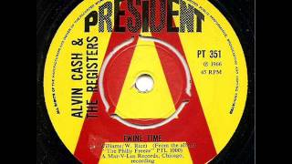 ALVIN CASH & THE REGISTERS - TWINE TIME (PRESIDENT)
