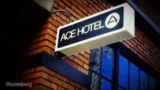 Ace Hotels Shows Taking Big Risks Pays Off