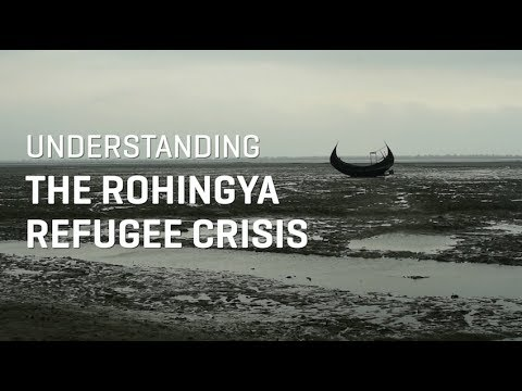 Understanding the Rohingya Refugee Crisis
