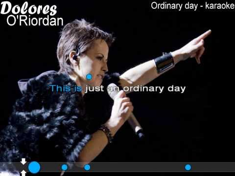 Dolores O'Riordan - Ordinary day (karaoke)