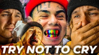 TRY NOT TO CRY *TEKASHI 6IX9INE EDITION*