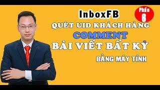 phần 6: Quét UID khách hàng comment vào bất kỳ bài viết nào - Nguyễn Trí Long - Facebook Marketing