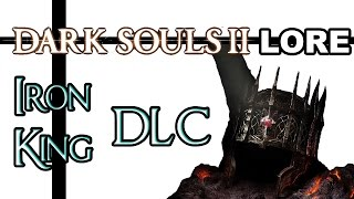 Dark Souls 2 Lore - Crown of the Old Iron King DLC