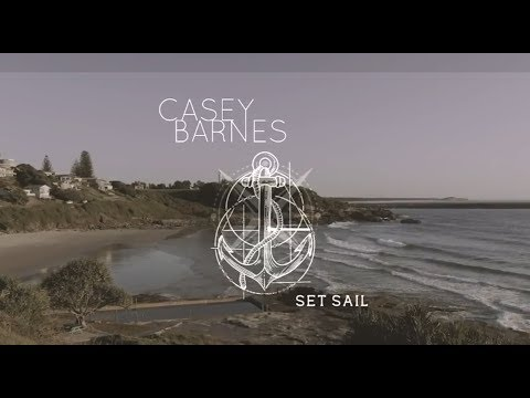 Casey Barnes - SET SAIL [Official Music Video]