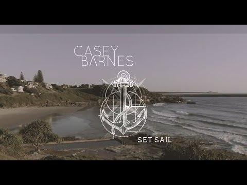 Casey Barnes - SET SAIL [Official Music Video]