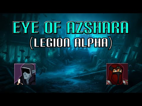 Nixxiom and Moocluck vs The Eye of Azshara! - (Legion Alpha)