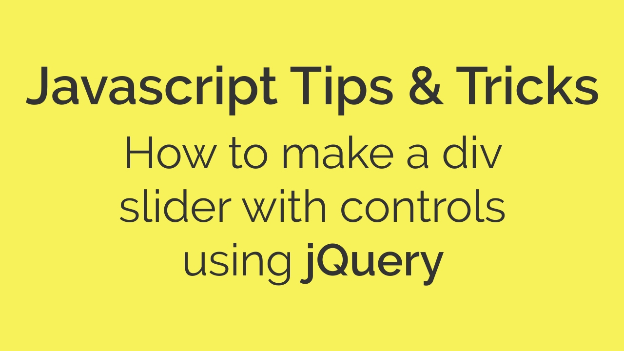 How to make a div slider with controls using jQuery | Javascript Tips &  Tricks