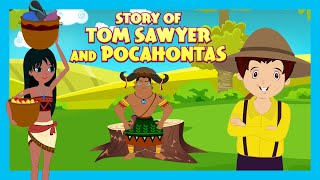 Story Of Tom Sawyer And Pocahontas |Short Story for Children in English | Bedtime Stories In English
