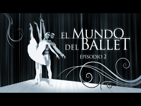 El mundo del ballet (Episodio 2) - Especial en RT