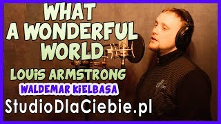 What A Wonderful World - Louis Armstrong (cover by Waldemar Kiełbasa) #1382