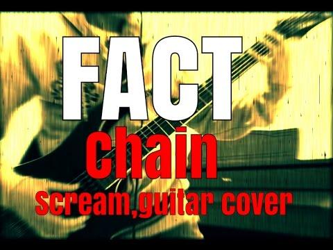 Fact -chain オケ作って気合で叫んで弾いてみた。