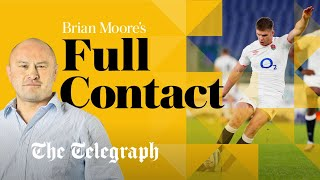Brian Moore's Full Contact Rugby: 'England's performance is more important than results' | Podcast