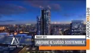 Abitare il lusso sostenibile | Smart City