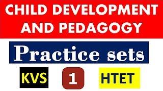 CHILD DEVELOPMENT AND PEDAGOGY  ( Practice sets- 1 FOR KVS, HTET, MPTET,UGC NET AND CTET )