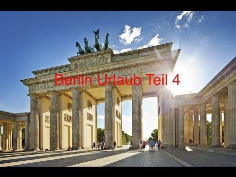Berlin Urlaub Teil 4