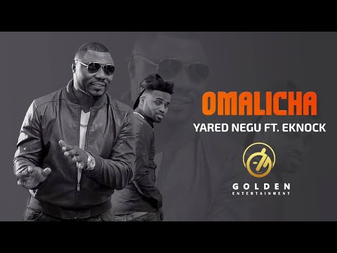 Yared Negu ft. Eknock - Omalicha | ኦማሊቻ - New Ethiopian Music 2018 (Official Video) thumbnail