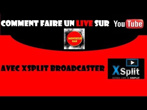 TUTO | Comment faire un Live sur YouTube avec Xsplit Broadcaster [FR]