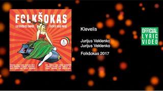 Jurijus Veklenko - Klevelis (Official Lyric Video). Lietuviškos Dainos