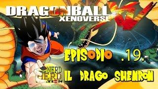 DRAGONBALL XENOVERSE  Il drago Shenron - ep 19
