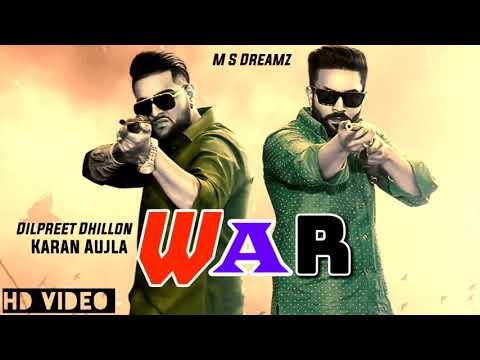 War - Dilpreet Dhillon ( Full Song ) | Karan Aujla  | Latest Punjabi Song