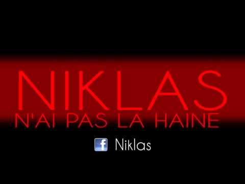 NIKLAS - N'AI PAS LA HAINE