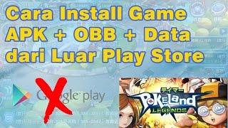 Tutorial Cara Install Game atau Aplikasi Android dari Luar Play Store (APK + OBB + Data)