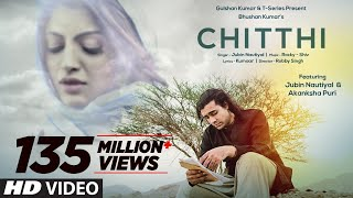 chitthi-song-feat-jubin-nautiyal-akanksha-puri-kumaar-new-song-2019-t-series