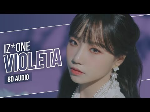 IZ*ONE 아이즈원 - 비올레타 Violeta 8D   Use Headphones