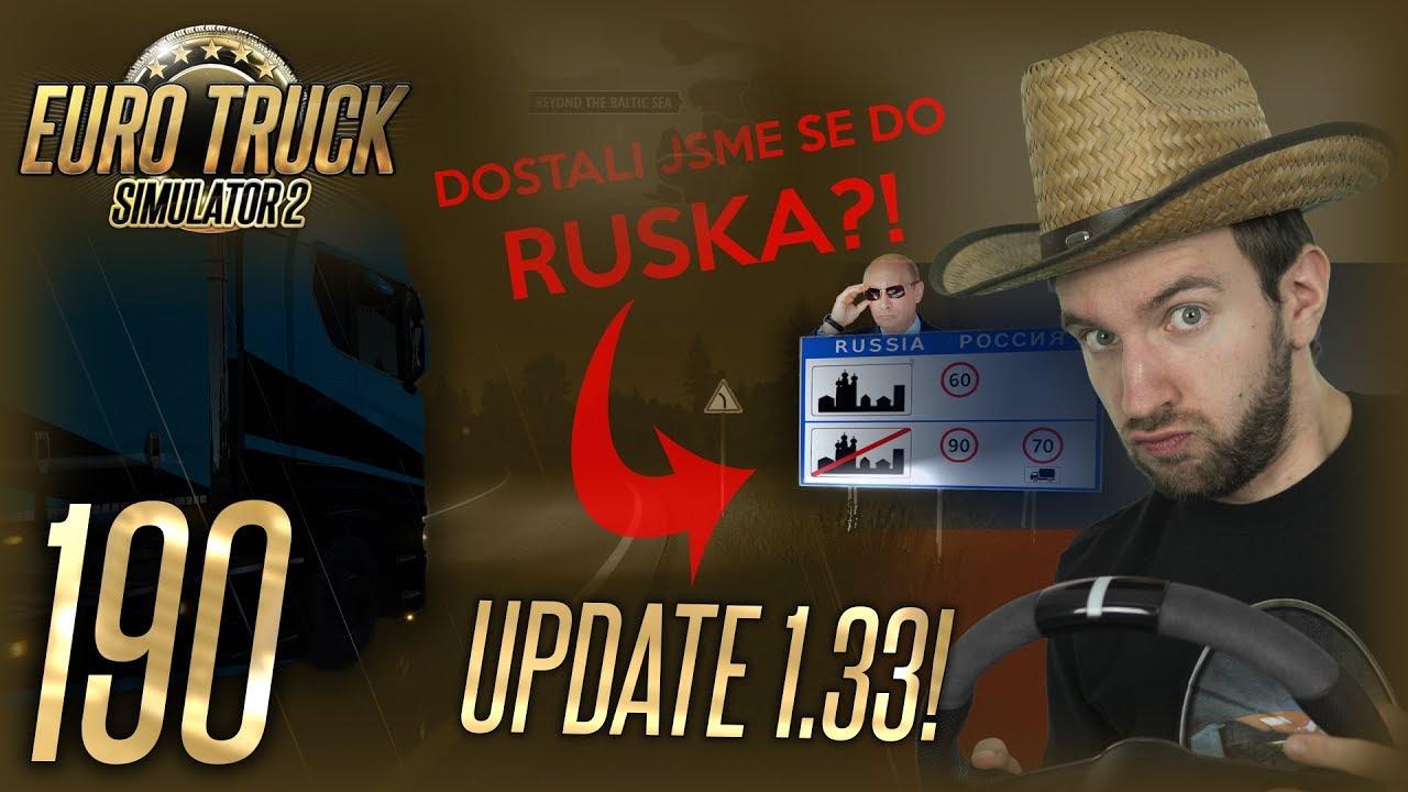UPDATE 1.33 ANEB DOSTALI JSME SE DO RUSKA! | Euro Truck Simulator 2 #190