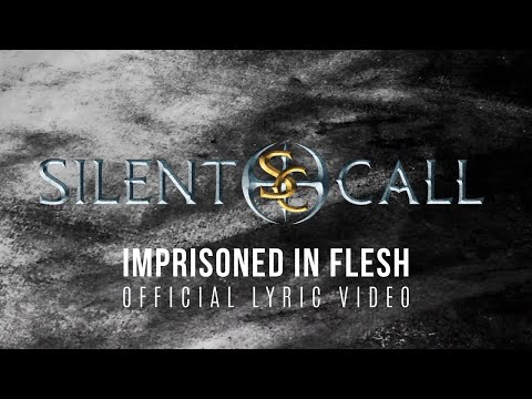 SILENT CALL - Imprisoned In Flesh (Official Lyric Video)