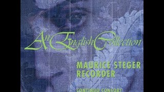 Maurice Steger - An English Collection / Matthew Locke: Suite IV in E Minor