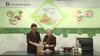 Chương trình dạy nấu món chay Mắm thái chay Hướng dẫn: Nguyễn Dzoãn...