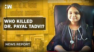 Nair Hospital suicide case: Who is responsible for Dr. Payal Tadvi's death?