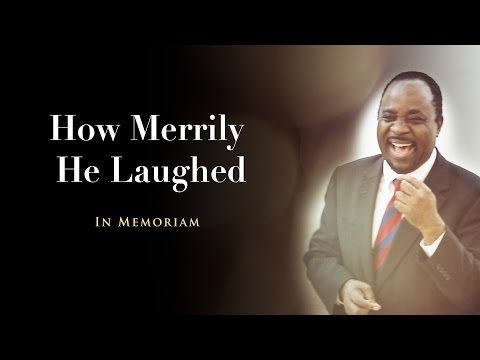 How Merrily He Laughed: Dr. Isaac Agboola, In Memoriam, 1956-2017