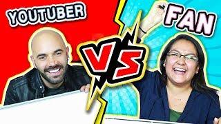 Youtuber VS Fan -  ¿Quién sabe más?