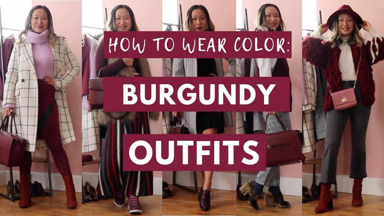 [VIDEO] - HOW TO WEAR COLOR: 5 Burgundy Outfit Ideas 2