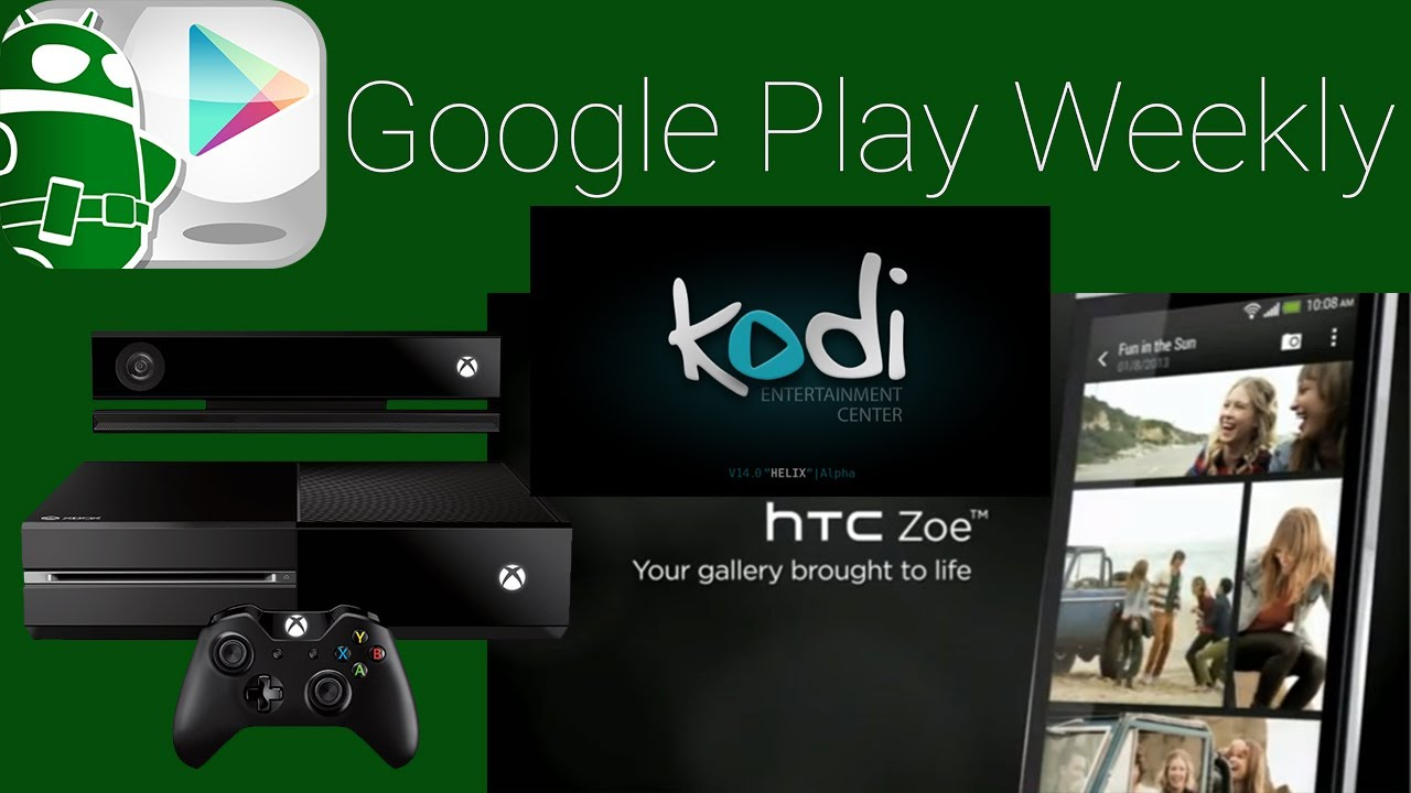 XBMC on Android TV, Xbox One to Android streaming, HTC bloat for all! -  Google Play Weekly