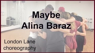Maybe - Alina Baraz & Galimatias London Lane Choreography