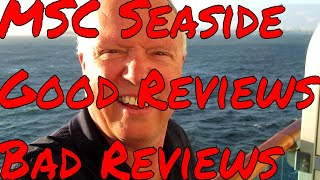 MSC Seaside Good Reviews and Bad Reviews Coming into My Channel Everyday! What is really happening?
