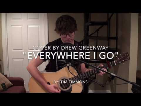 Everywhere I Go - Tim Timmons (LIVE Acoustic Cover by Drew Greenway)